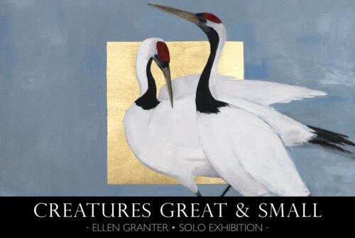 Creatures Great and Small - Ellen Granter Solo Exhibition