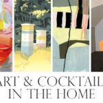 Art & Cocktails in the Home
